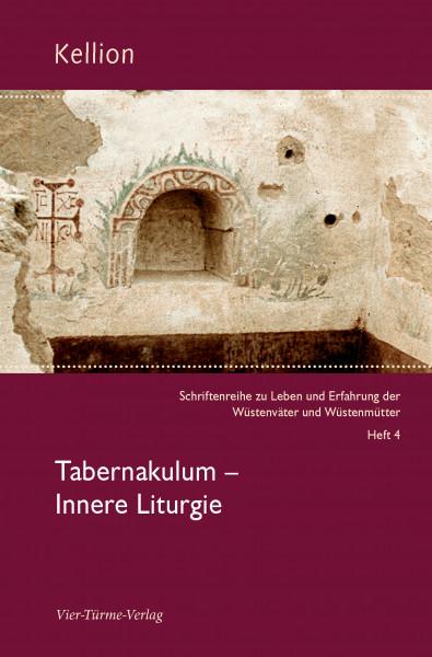 Tabernakulum – Innere Liturgie (Kellion 4)