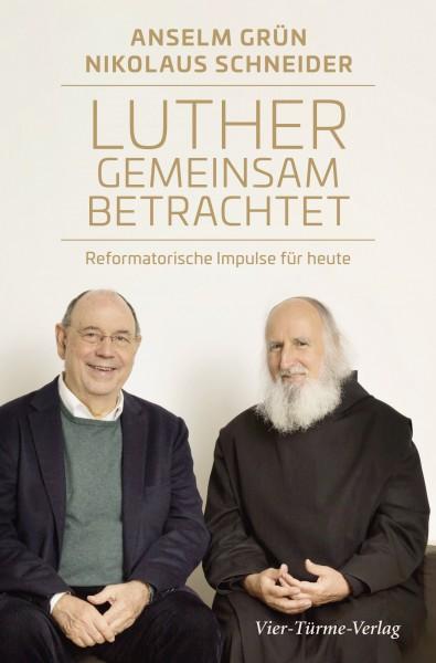 Luther gemeinsam betrachtet - Reformatorische Impulse für heute