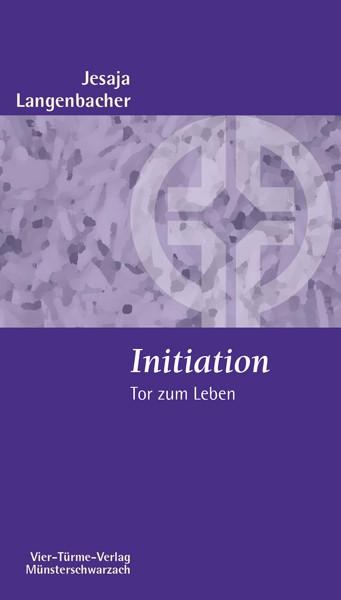 Initiation - Tor zum Leben