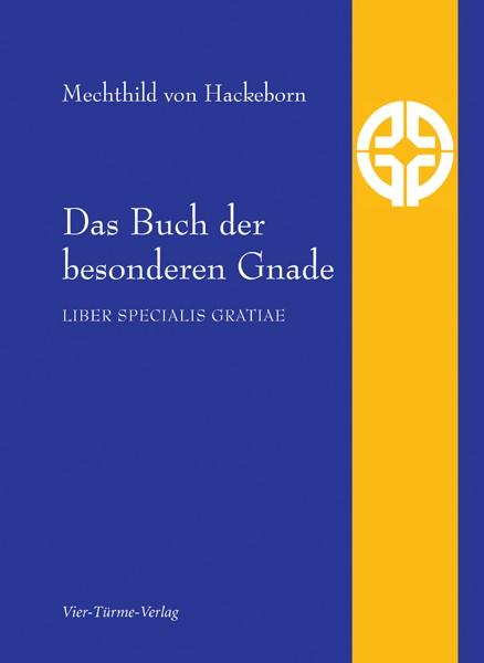 Das Buch der besonderen Gnade - Liber Specialis Gratiae