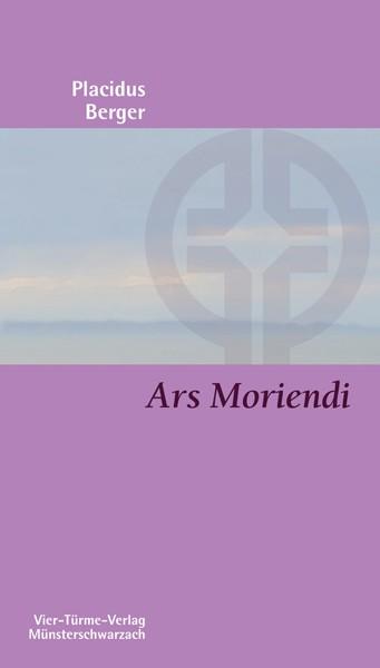 Ars Moriendi - Die Kunst des Lebens und des Sterbens